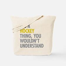 Its A Hockey Thing Tote Bag