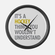 Its A Hockey Thing Large Wall Clock