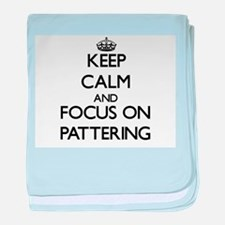 Keep Calm and focus on Pattering baby blanket