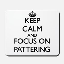 Keep Calm and focus on Pattering Mousepad