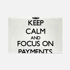 Keep Calm and focus on Payments Magnets