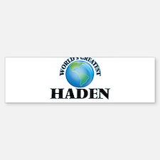World's Greatest Haden Bumper Bumper Bumper Sticker