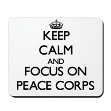 Keep Calm and focus on Peace Corps Mousepad
