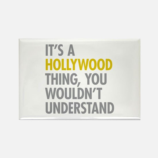 Its A Hollywood Thing Rectangle Magnet