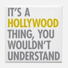 Its A Hollywood Thing Tile Coaster