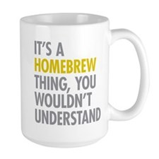 Its A Homebrew Thing Mug