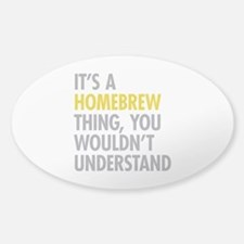 Its A Homebrew Thing Sticker (Oval)