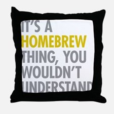 Its A Homebrew Thing Throw Pillow