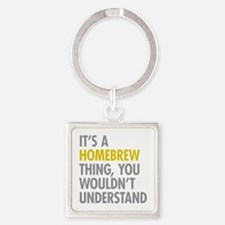 Its A Homebrew Thing Square Keychain