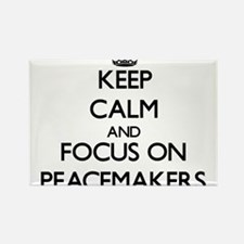 Keep Calm and focus on Peacemakers Magnets