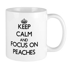 Keep Calm and focus on Peaches Mugs