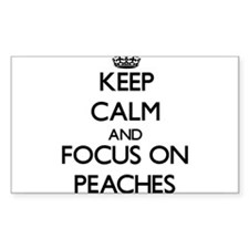 Keep Calm and focus on Peaches Decal