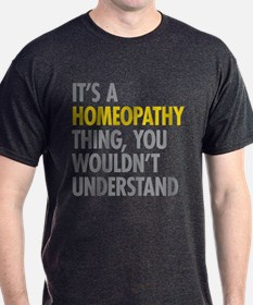 Its A Homeopathy Thing T-Shirt