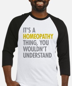 Its A Homeopathy Thing Baseball Jersey