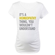 Its A Homeopathy Thing Shirt