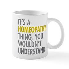 Its A Homeopathy Thing Mug