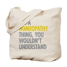 Its A Homeopathy Thing Tote Bag