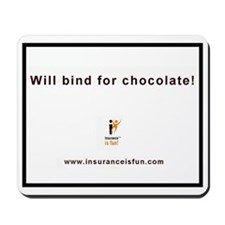 "Mousepad ""Will bind for chocolate!"""