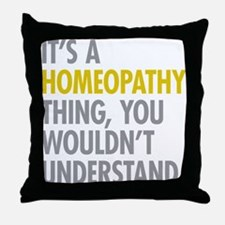 Its A Homeopathy Thing Throw Pillow
