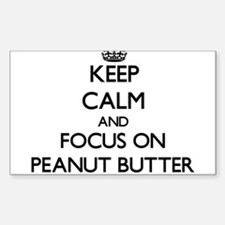 Keep Calm and focus on Peanut Butter Decal