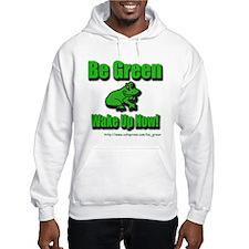 """""""Be Green"""" Hoodie"""
