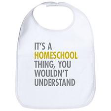 Its A Homeschool Thing Bib