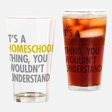 Its A Homeschool Thing Drinking Glass
