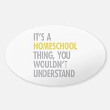 Its A Homeschool Thing Decal