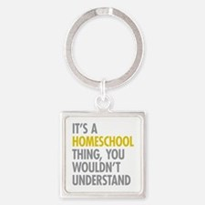 Its A Homeschool Thing Square Keychain