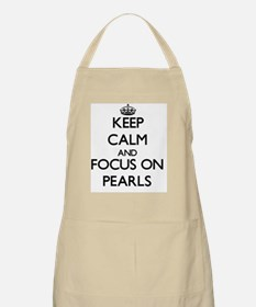 Keep Calm and focus on Pearls Apron