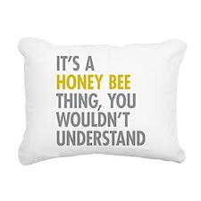 Its A Honey Bee Thing Rectangular Canvas Pillow