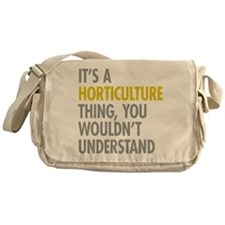 Its A Horticulture Thing Messenger Bag