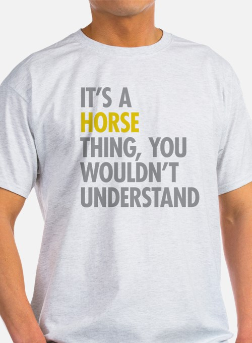 Its A Horse Thing T-Shirt