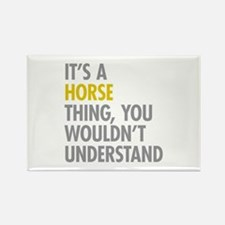 Its A Horse Thing Rectangle Magnet