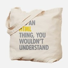 Its An HTML Thing Tote Bag