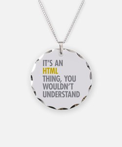 Its An HTML Thing Necklace
