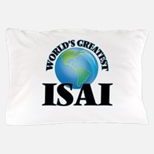 World's Greatest Isai Pillow Case