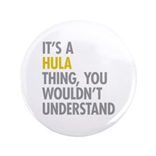 "Its A Hula Thing 3.5"" Button"
