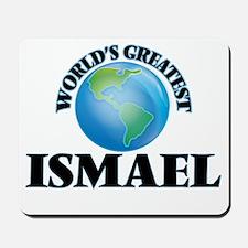 World's Greatest Ismael Mousepad