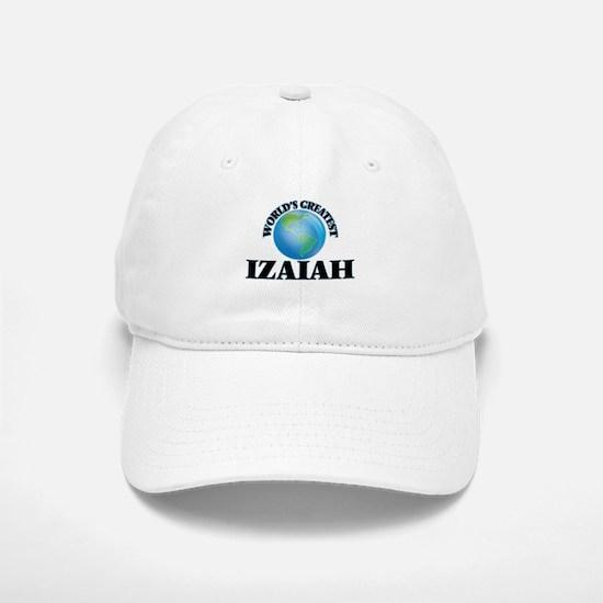 World's Greatest Izaiah Baseball Baseball Cap