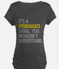 Its A Hydraulics Thing T-Shirt
