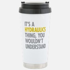 Its A Hydraulics Thing Stainless Steel Travel Mug