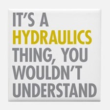 Its A Hydraulics Thing Tile Coaster