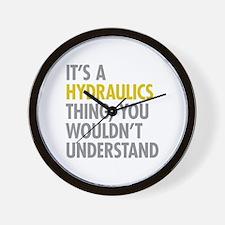Its A Hydraulics Thing Wall Clock