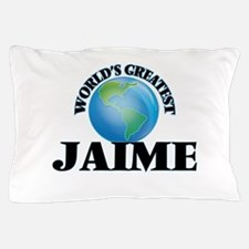 World's Greatest Jaime Pillow Case