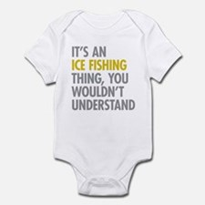Its An Ice Fishing Thing Infant Bodysuit