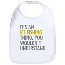Its An Ice Fishing Thing Bib