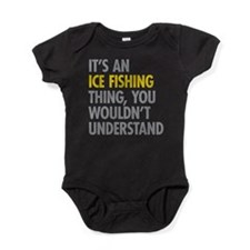 Its An Ice Fishing Thing Baby Bodysuit