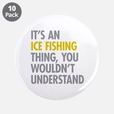 "Its An Ice Fishing Thing 3.5"" Button (10 pack)"