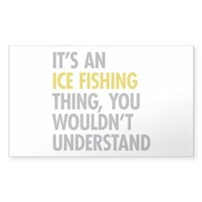 Its An Ice Fishing Thing Decal